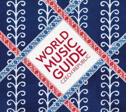 WORLD MUSIC GUIDE CZECH REPUBLIC